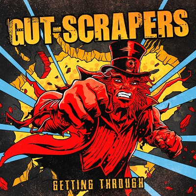 GUT-SCRAPERS - Getting Through