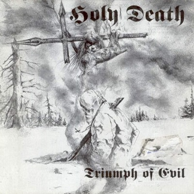 HOLY DEATH - Triumph of Evil?