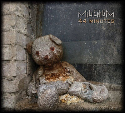MILLENIUM -– 44 Minutes