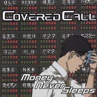 [Obrazek: coveredcall-moneyneversleeps.jpg]